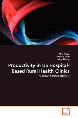 Productivity in Us Hospital-Based Rural Health Clinics