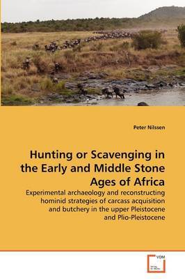 Hunting or Scavenging in the Early and Middle Stone Ages of Africa