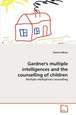 Gardner's Multiple Intelligences and the Counselling of Children