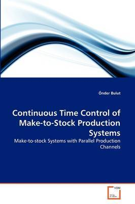 Continuous Time Control of Make-To-Stock Production Systems