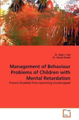 Management of Behaviour Problems of Children with Mental Retardation