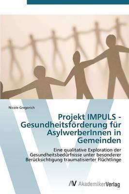 Projekt Impuls - Gesundheitsforderung Fur Asylwerberinnen in Gemeinden
