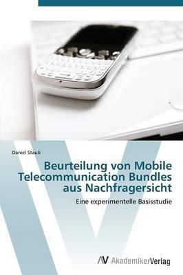 Beurteilung Von Mobile Telecommunication Bundles Aus Nachfragersicht