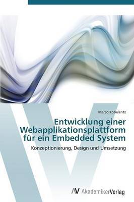 Entwicklung Einer Webapplikationsplattform Fur Ein Embedded System
