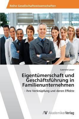 Eigentumerschaft Und Geschaftsfuhrung in Familienunternehmen