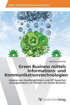 Green Business Mittels Informations- Und Kommunikationstechnologien