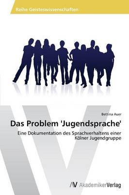 Das Problem 'Jugendsprache'