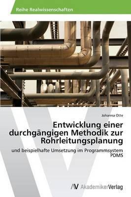 Entwicklung Einer Durchgangigen Methodik Zur Rohrleitungsplanung