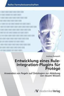 Entwicklung Eines Rule-Integration-Plugins Fur Protege