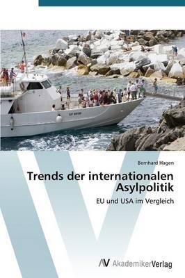 Trends Der Internationalen Asylpolitik