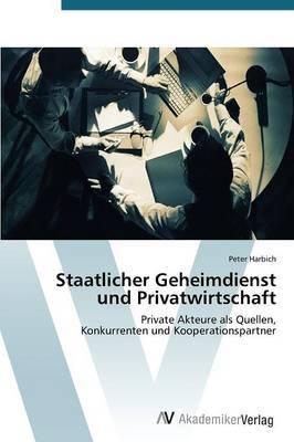 Staatlicher Geheimdienst Und Privatwirtschaft