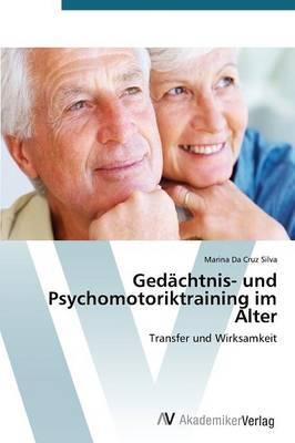 Gedachtnis- Und Psychomotoriktraining Im Alter