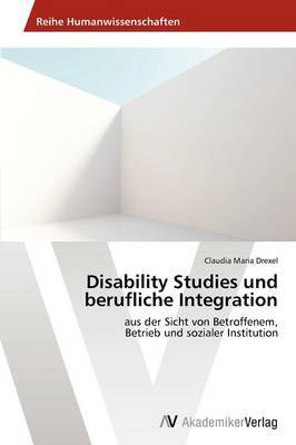 Disability Studies Und Berufliche Integration