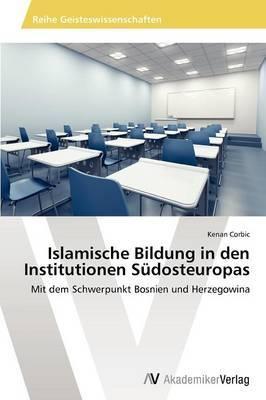 Islamische Bildung in Den Institutionen Sudosteuropas