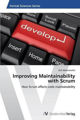 Improving Maintainability with Scrum