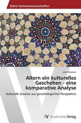 Altern Ein Kulturelles Geschehen - Eine Komparative Analyse