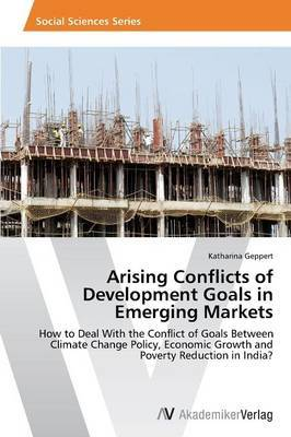 Arising Conflicts of Development Goals in Emerging Markets
