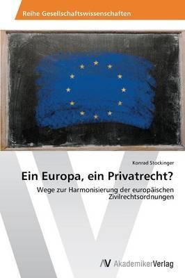 Ein Europa, Ein Privatrecht?