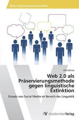 Web 2.0 ALS Praservierungsmethode Gegen Linguistische Extinktion
