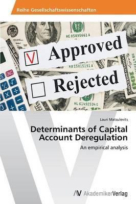Determinants of Capital Account Deregulation