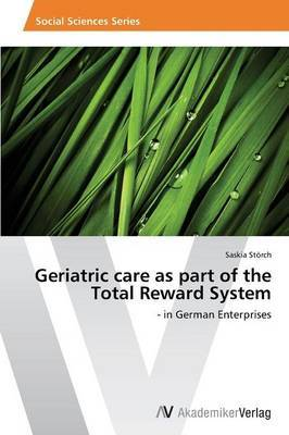 Geriatric Care as Part of the Total Reward System