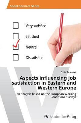 Aspects Influencing Job Satisfaction in Eastern and Western Europe