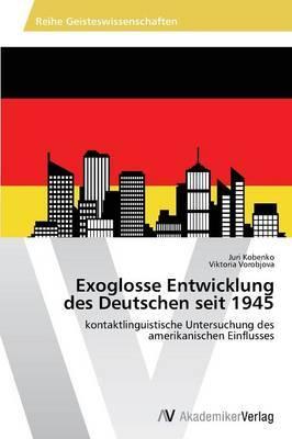 Exoglosse Entwicklung Des Deutschen Seit 1945