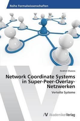 Network Coordinate Systems in Super-Peer-Overlay-Netzwerken