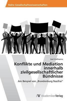 Konflikte Und Mediation Innerhalb Zivilgesellschaftlicher Bundnisse
