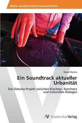 Ein Soundtrack Aktueller Urbanitat
