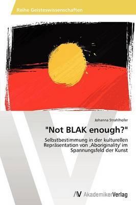 Not Blak Enough?