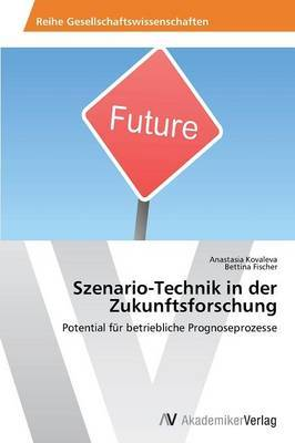Szenario-Technik in Der Zukunftsforschung