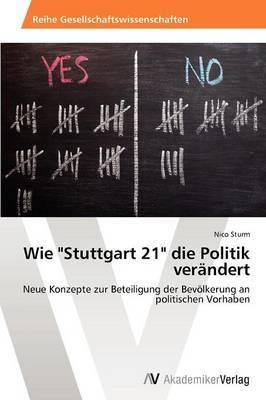 Wie Stuttgart 21 Die Politik Verandert