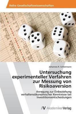 Untersuchung Experimenteller Verfahren Zur Messung Von Risikoaversion