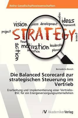 Die Balanced Scorecard Zur Strategischen Steuerung Im Vertrieb