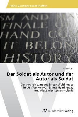 Der Soldat ALS Autor Und Der Autor ALS Soldat