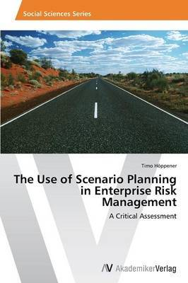 The Use of Scenario Planning in Enterprise Risk Management