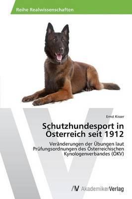 Schutzhundesport in Osterreich Seit 1912