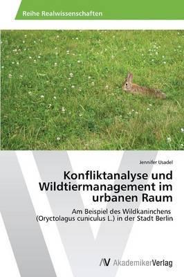 Konfliktanalyse Und Wildtiermanagement Im Urbanen Raum