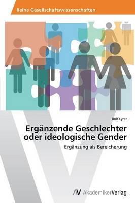 Erganzende Geschlechter Oder Ideologische Gender