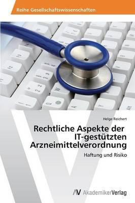 Rechtliche Aspekte Der It-Gestutzten Arzneimittelverordnung