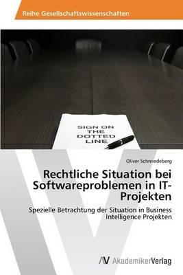 Rechtliche Situation Bei Softwareproblemen in It-Projekten