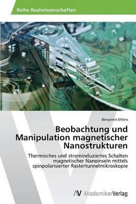 Beobachtung Und Manipulation Magnetischer Nanostrukturen
