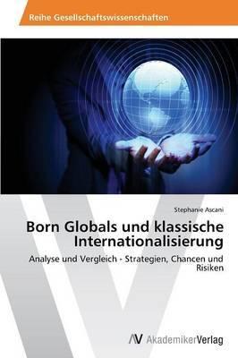 Born Globals Und Klassische Internationalisierung