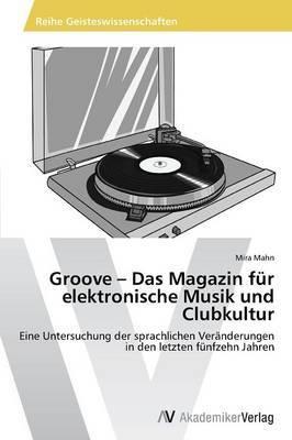 Groove - Das Magazin Fur Elektronische Musik Und Clubkultur