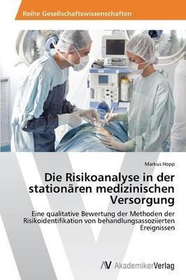 Die Risikoanalyse in Der Stationaren Medizinischen Versorgung