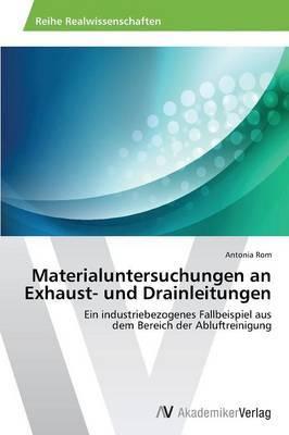 Materialuntersuchungen an Exhaust- Und Drainleitungen