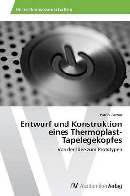 Entwurf Und Konstruktion Eines Thermoplast-Tapelegekopfes