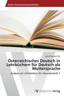 Osterreichisches Deutsch in Lehrbuchern Fur Deutsch ALS Muttersprache