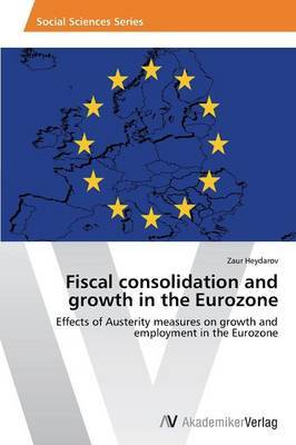 Fiscal Consolidation and Growth in the Eurozone